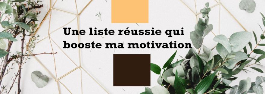 La liste qui m'aide à booster ma motivation